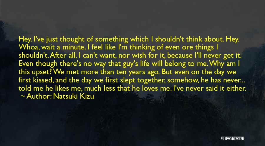 I Met This Guy Quotes By Natsuki Kizu