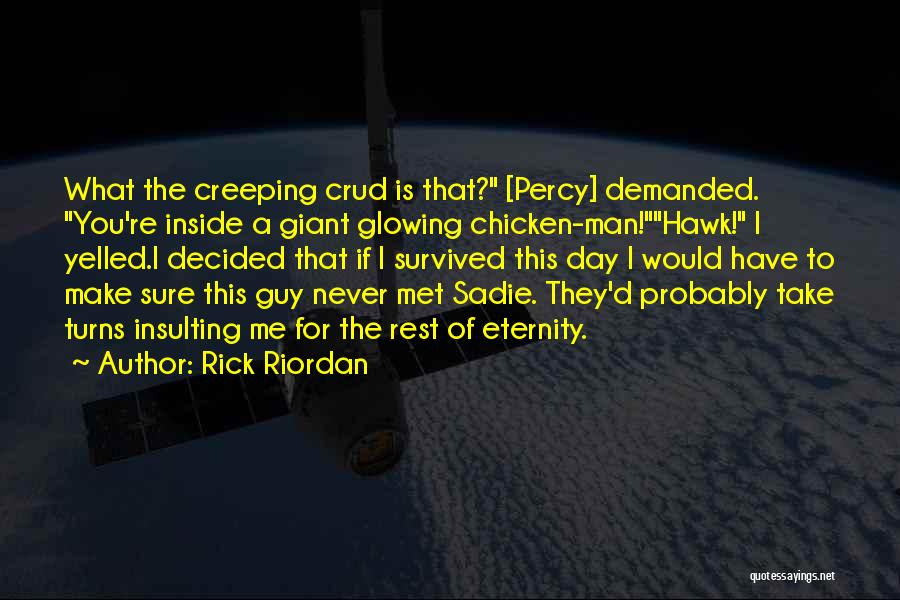 I Met This Guy Quotes By Rick Riordan