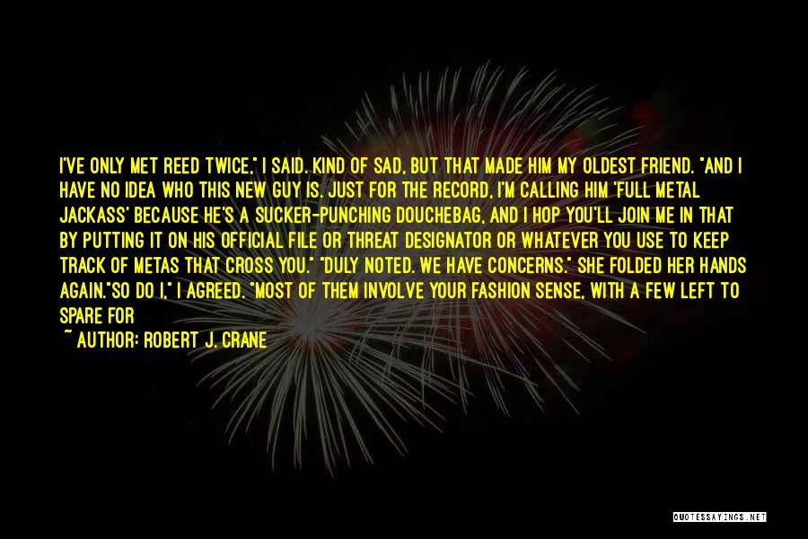 I Met This Guy Quotes By Robert J. Crane
