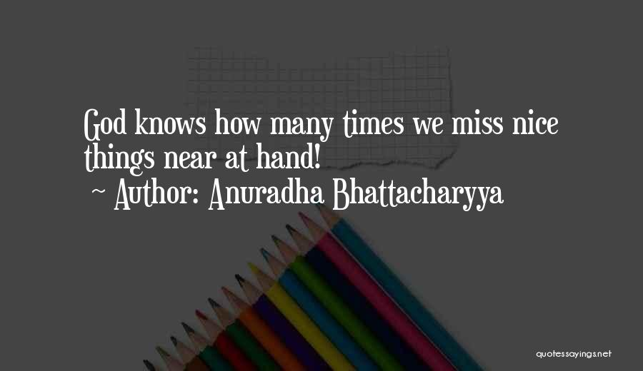 I Miss All The Good Times We Had Quotes By Anuradha Bhattacharyya