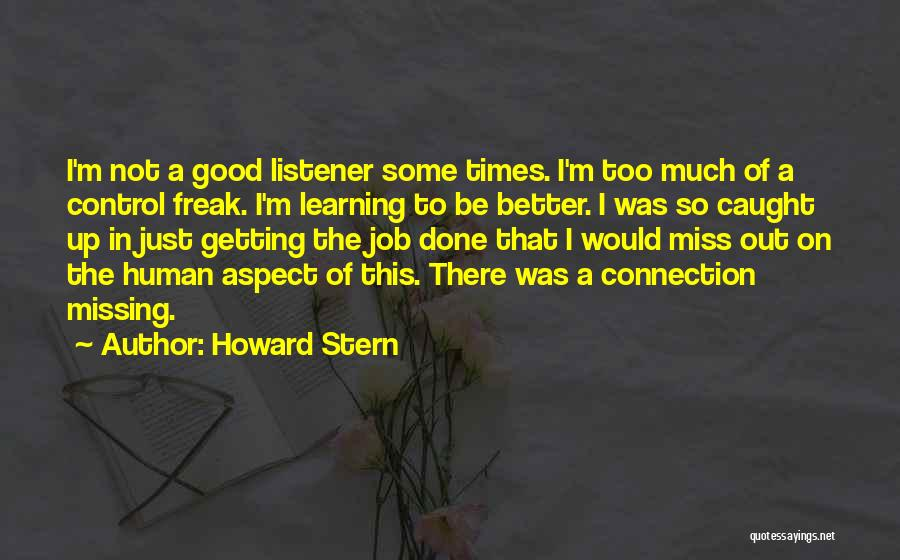 I Miss All The Good Times We Had Quotes By Howard Stern