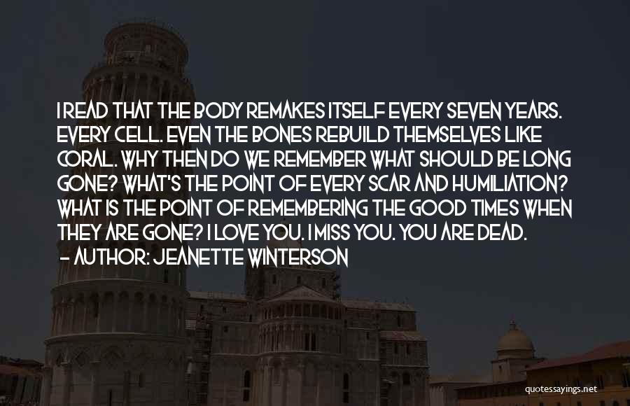 I Miss All The Good Times We Had Quotes By Jeanette Winterson
