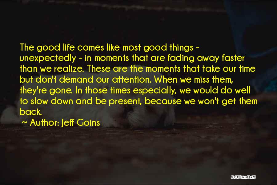 I Miss All The Good Times We Had Quotes By Jeff Goins