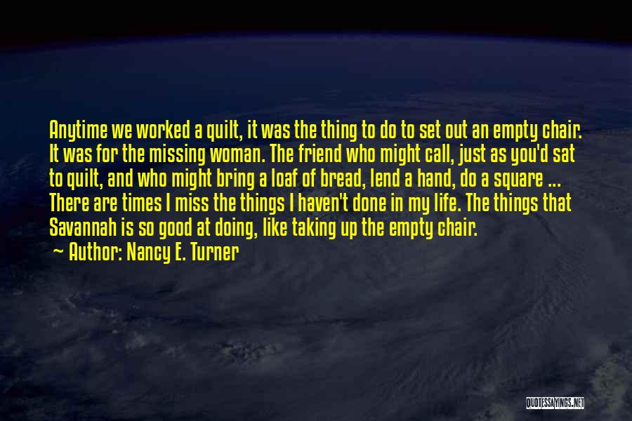 I Miss All The Good Times We Had Quotes By Nancy E. Turner