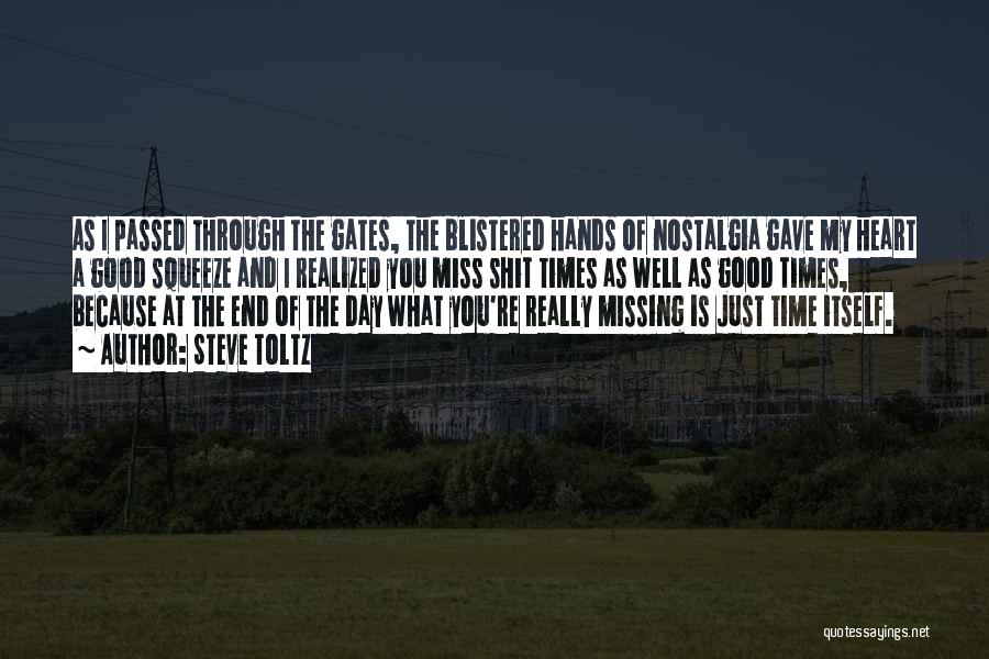 I Miss All The Good Times We Had Quotes By Steve Toltz