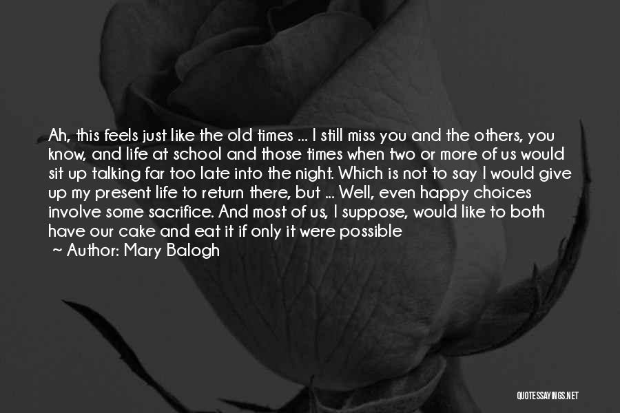 I Miss My School Life And Friends Quotes By Mary Balogh