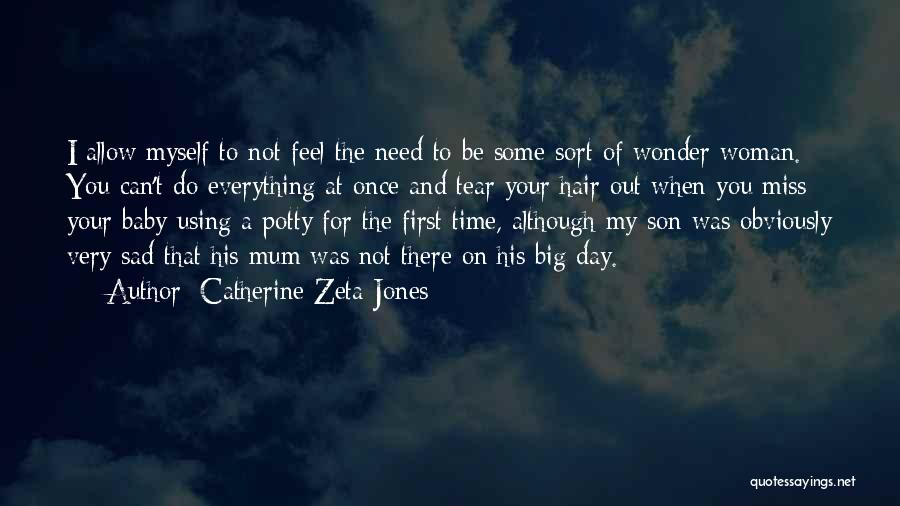 I Miss You Baby Quotes By Catherine Zeta-Jones