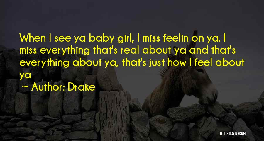 I Miss You Baby Quotes By Drake