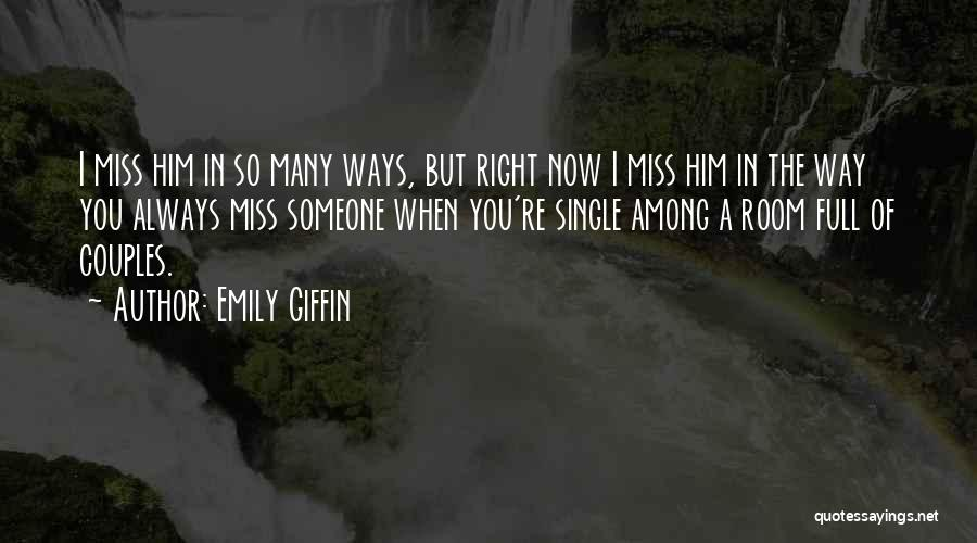 I Miss You Baby Quotes By Emily Giffin