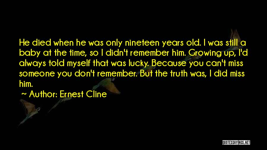 I Miss You Baby Quotes By Ernest Cline