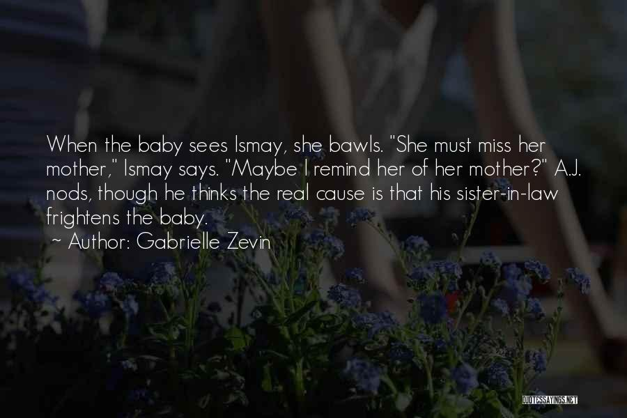I Miss You Baby Quotes By Gabrielle Zevin