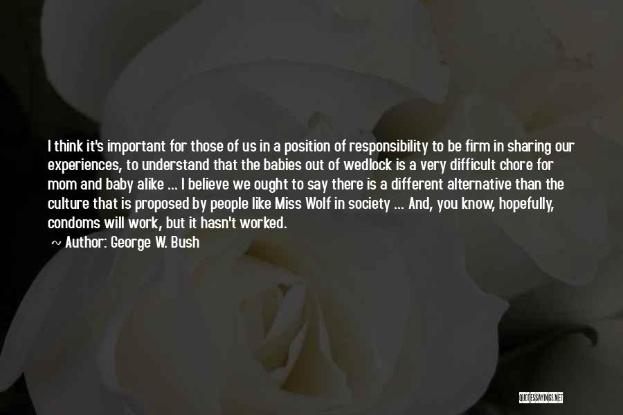 I Miss You Baby Quotes By George W. Bush