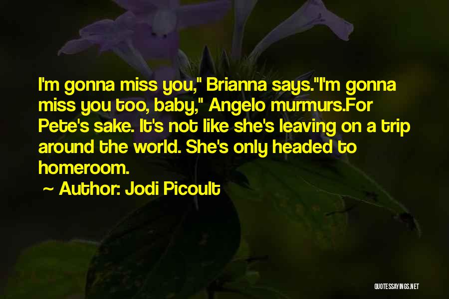 I Miss You Baby Quotes By Jodi Picoult