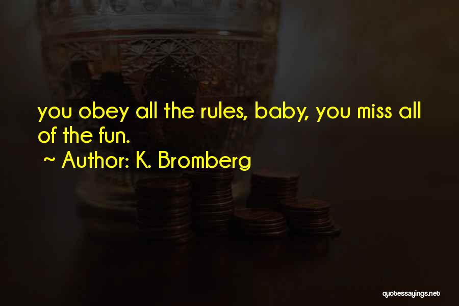 I Miss You Baby Quotes By K. Bromberg