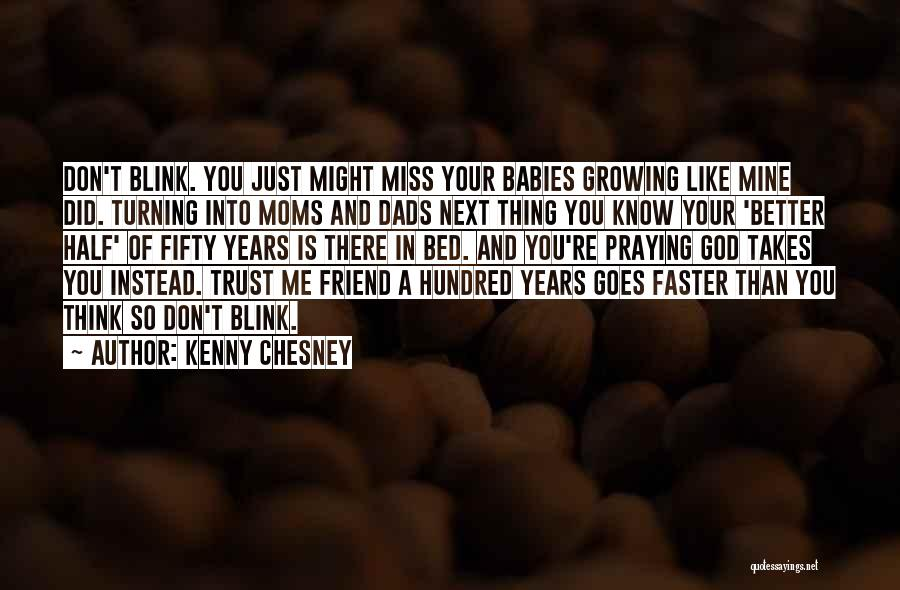 I Miss You Baby Quotes By Kenny Chesney