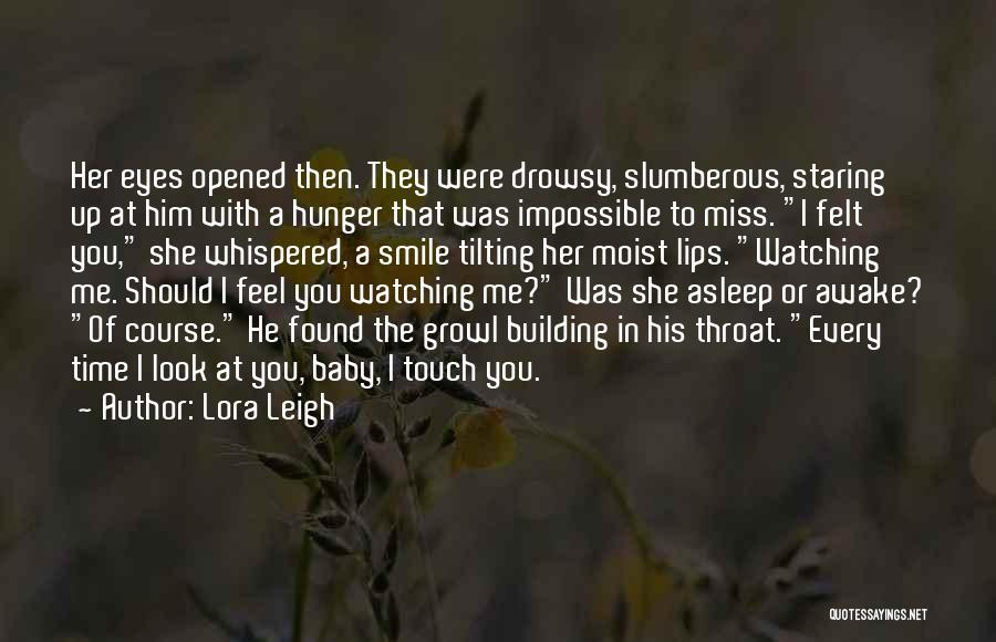 I Miss You Baby Quotes By Lora Leigh