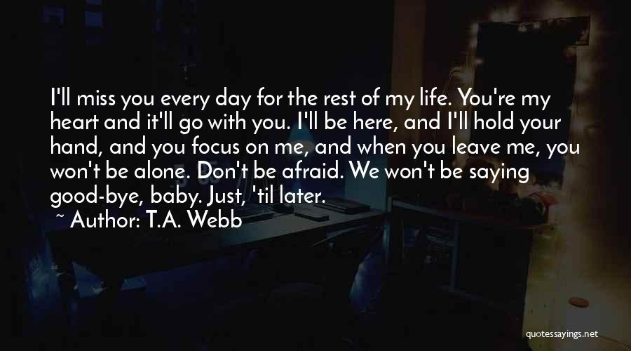 I Miss You Baby Quotes By T.A. Webb