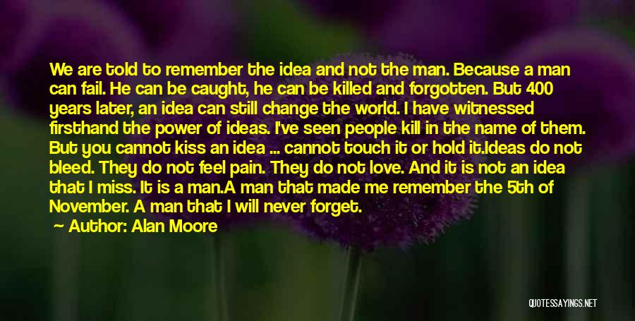 I Miss You Because Quotes By Alan Moore