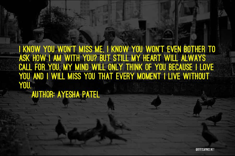 I Miss You Because Quotes By Ayesha Patel