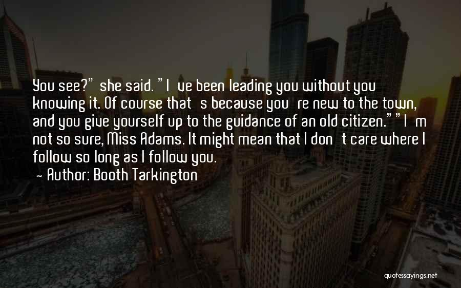 I Miss You Because Quotes By Booth Tarkington