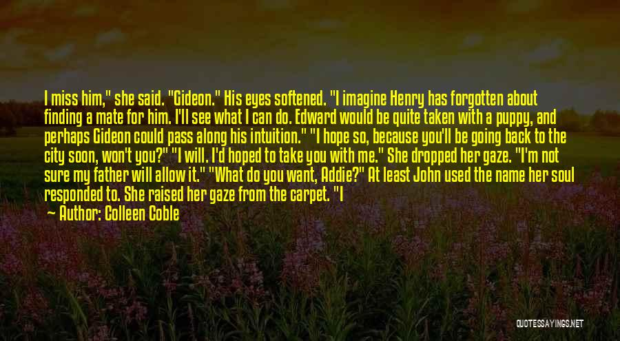 I Miss You Because Quotes By Colleen Coble