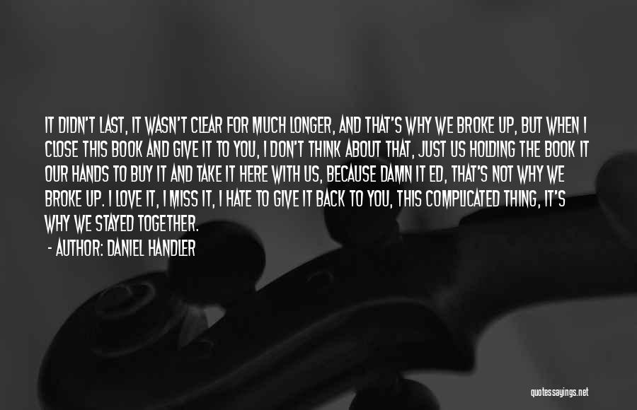 I Miss You Because Quotes By Daniel Handler