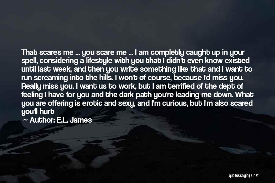 I Miss You Because Quotes By E.L. James