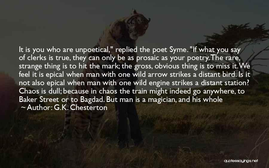 I Miss You Because Quotes By G.K. Chesterton