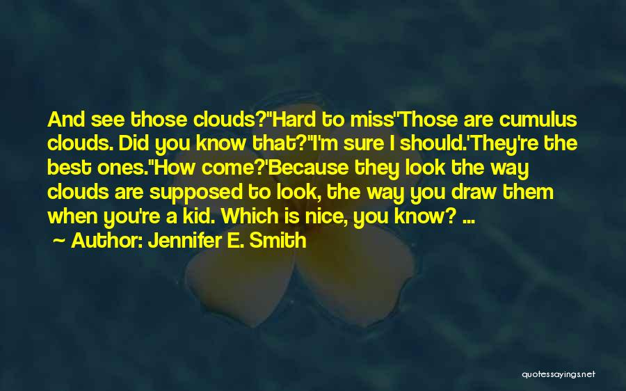 I Miss You Because Quotes By Jennifer E. Smith