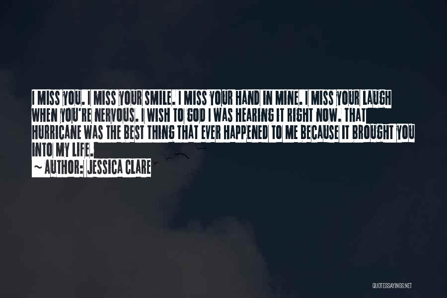 I Miss You Because Quotes By Jessica Clare