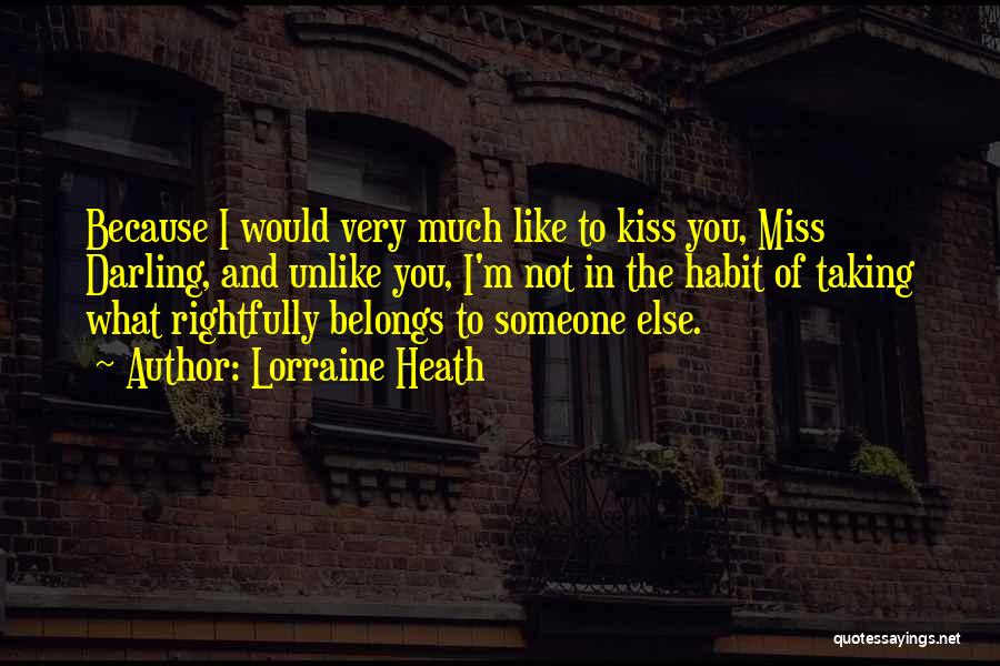 I Miss You Because Quotes By Lorraine Heath