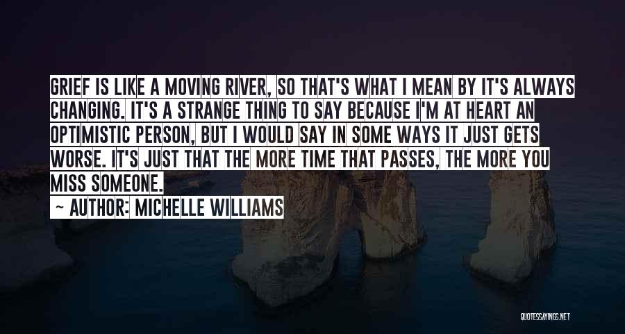 I Miss You Because Quotes By Michelle Williams