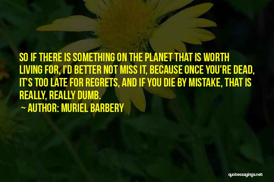 I Miss You Because Quotes By Muriel Barbery