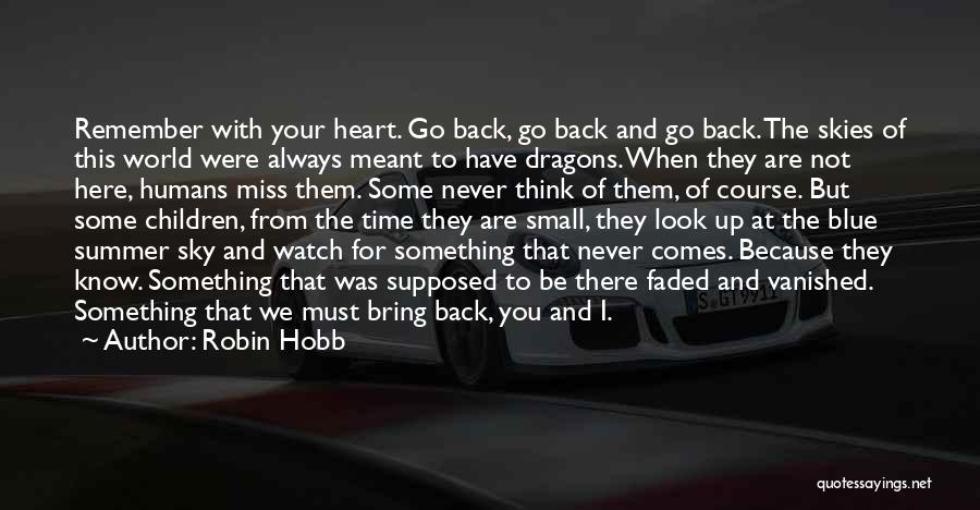 I Miss You Because Quotes By Robin Hobb