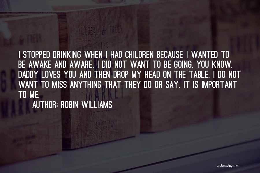 I Miss You Because Quotes By Robin Williams