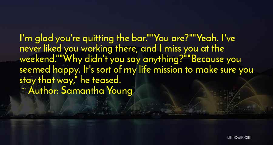 I Miss You Because Quotes By Samantha Young