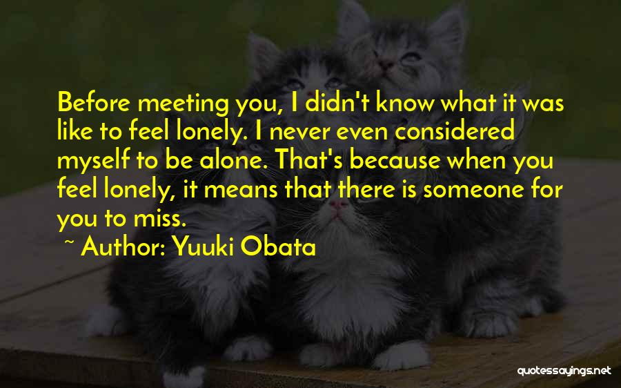 I Miss You Because Quotes By Yuuki Obata