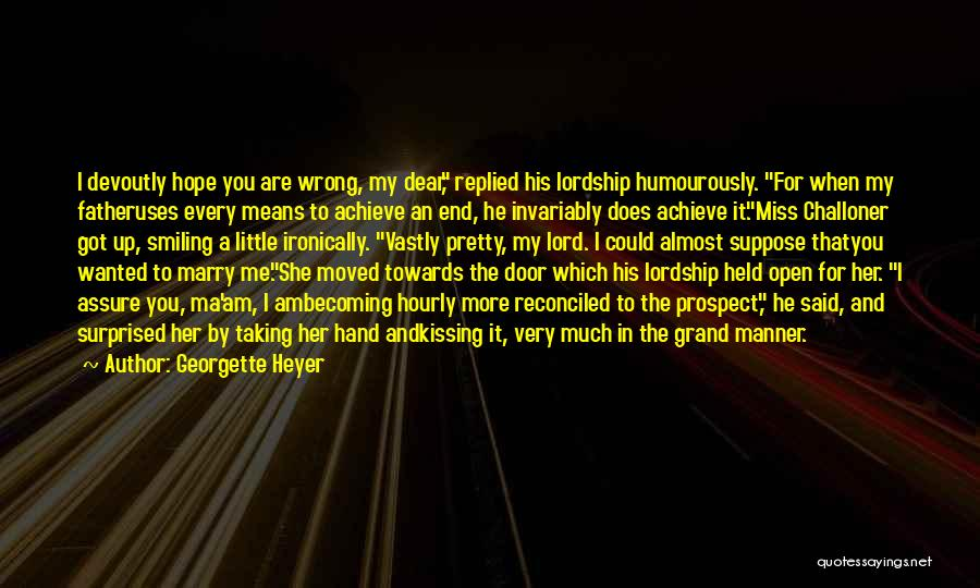 I Miss You Lord Quotes By Georgette Heyer