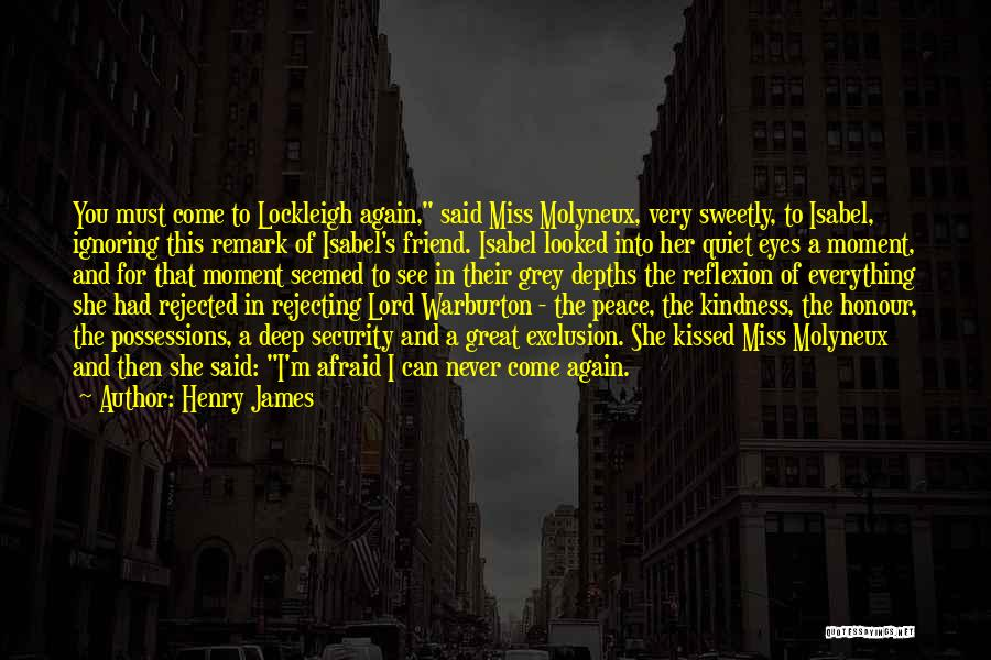 I Miss You Lord Quotes By Henry James