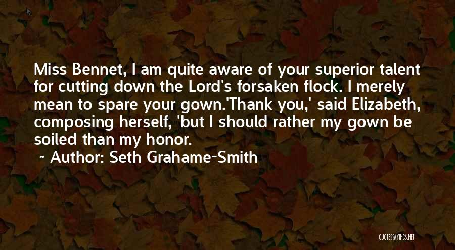 I Miss You Lord Quotes By Seth Grahame-Smith