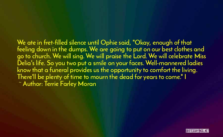I Miss You Lord Quotes By Terrie Farley Moran