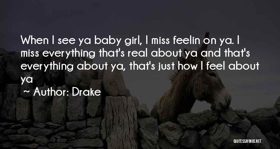 I Miss You More Baby Quotes By Drake