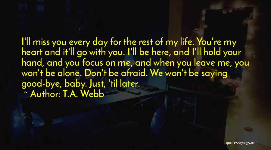 I Miss You More Baby Quotes By T.A. Webb