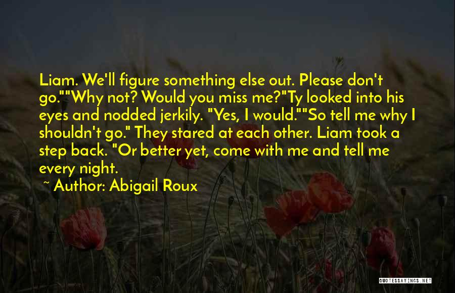 I Miss You So Quotes By Abigail Roux
