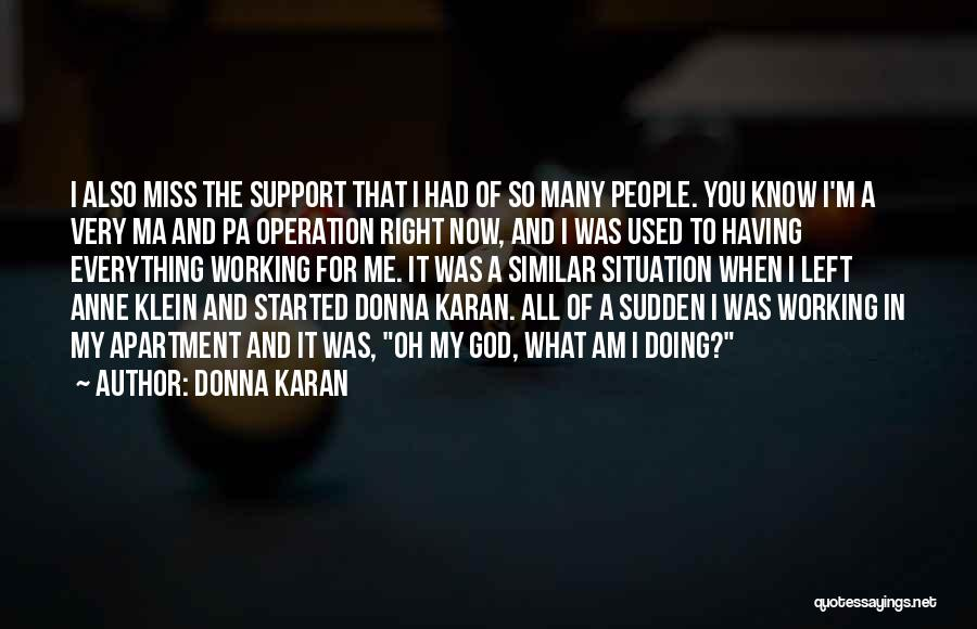 I Miss You So Quotes By Donna Karan