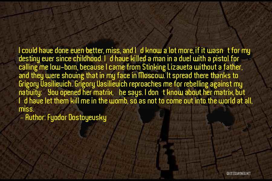 I Miss You So Quotes By Fyodor Dostoyevsky