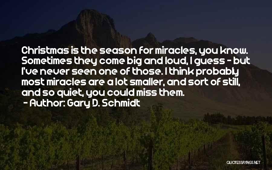 I Miss You So Quotes By Gary D. Schmidt