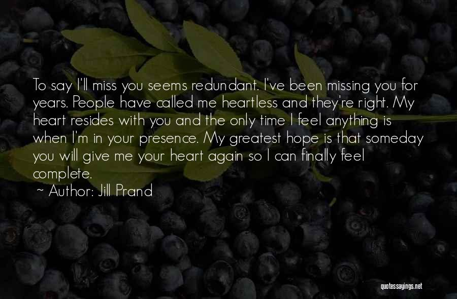 I Miss You So Quotes By Jill Prand