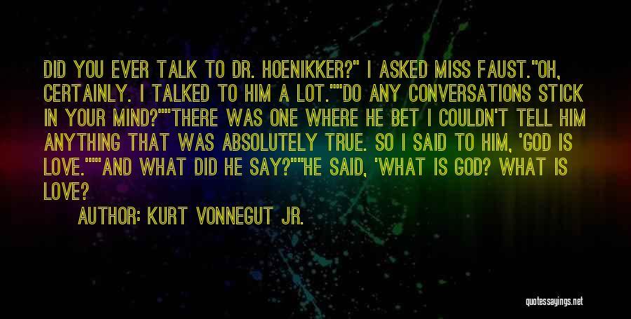 I Miss You So Quotes By Kurt Vonnegut Jr.