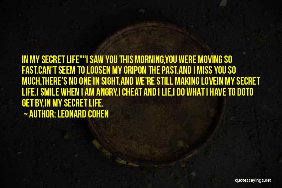 I Miss You So Quotes By Leonard Cohen